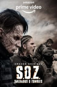 S.O.Z.: Soldiers or Zombies (2021)