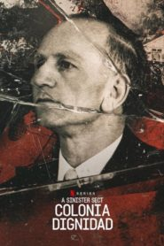 A Sinister Sect: Colonia Dignidad (2021)